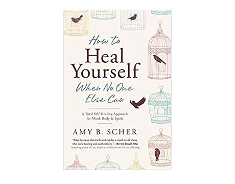 How To Heal Yourself When No One Else Can by Amy Scher